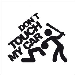 samolepka Dont Touch My Car