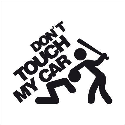 Dont Touch My Car nálepka